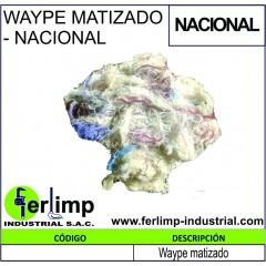 WAYPE MATIZADO - NACIONAL